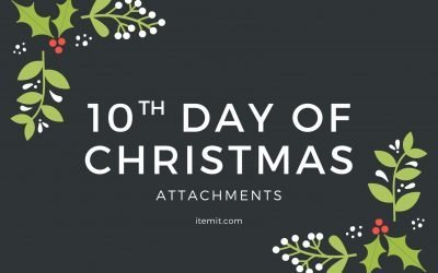 10th Day of Christmas: Attachments