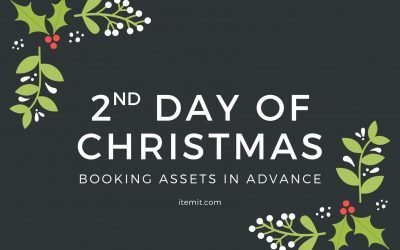 2nd Day of Christmas: Booking Assets in Advance
