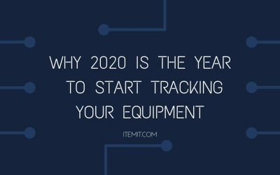Why 2020 is the Year you Need to Begin to Track your Equipment