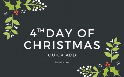 4th Day of Christmas: Using Quick Add