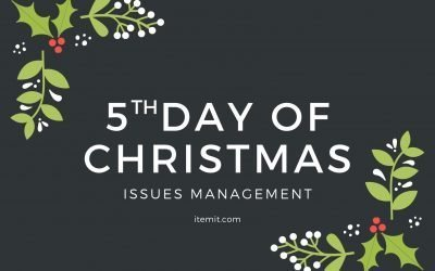 5th Day of Christmas: Issues Management