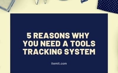 5 Reasons Why you Need a Tools Tracking System