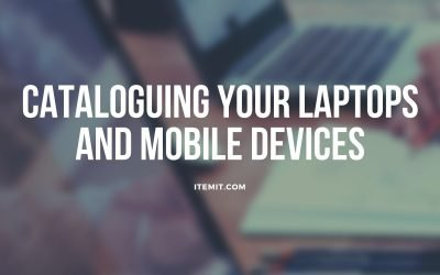 Cataloguing your laptops and mobile devices with IT asset management software