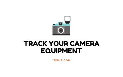 Tracking your Camera Equipment
