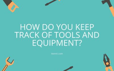 How to Keep Track of Tools and Equipment