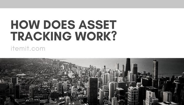 how does asset tracking work?