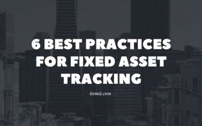 6 Best Practices for Fixed Asset Tracking