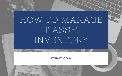 How to Manage IT Asset Inventory