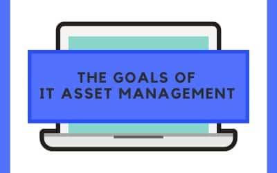 The Goals of IT Asset Management