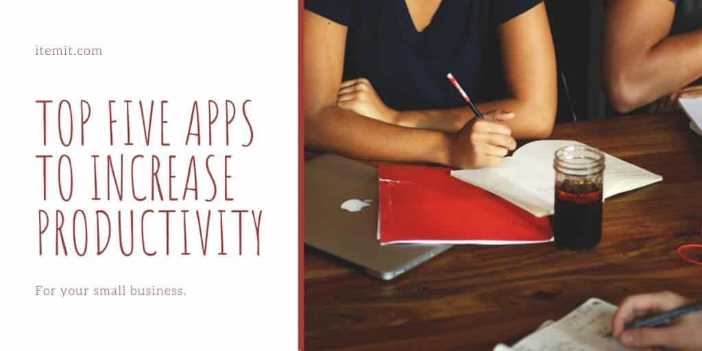 top five apps to increase productivity: to do lists to tools tracking