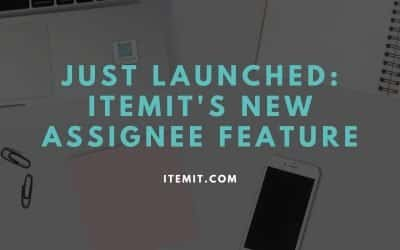 Just Launched: itemit's New Assignee Feature
