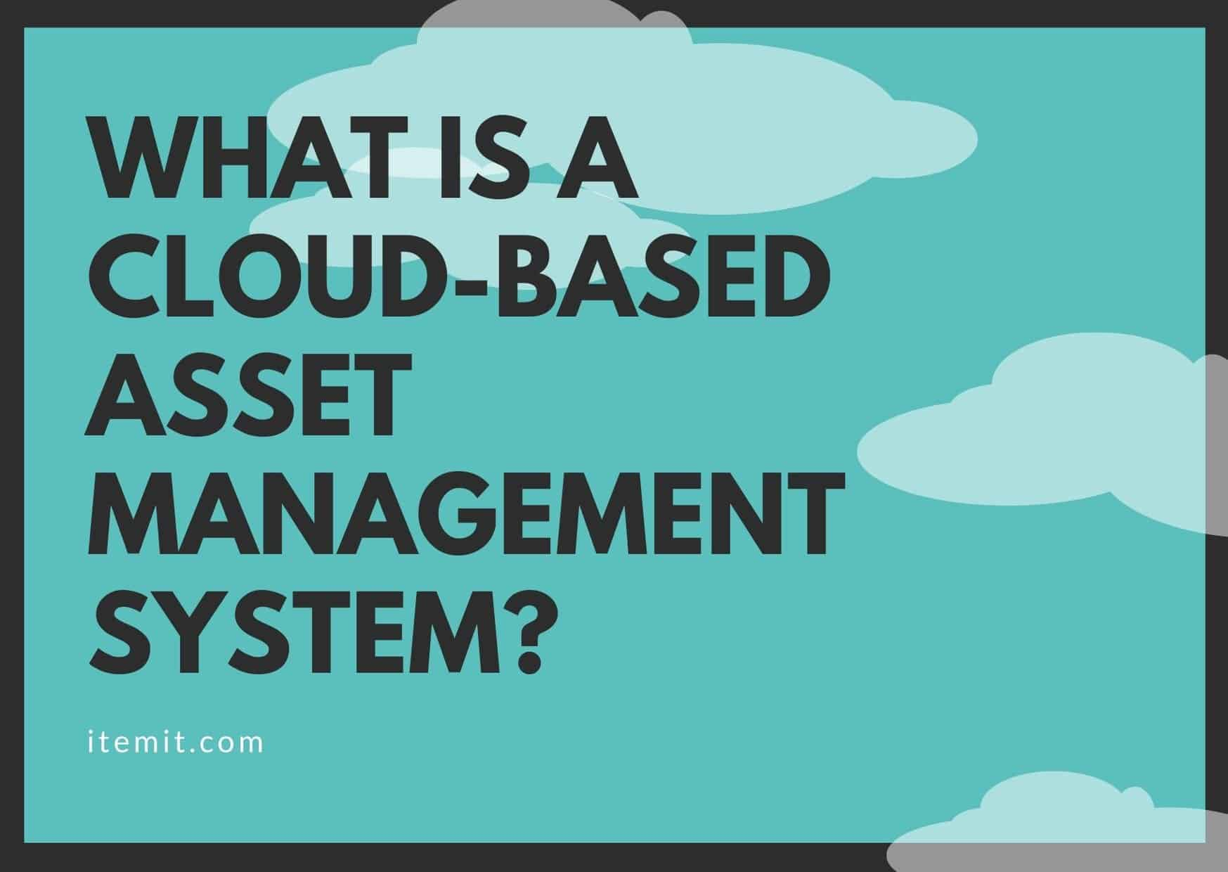 what is a cloud-based asset management system?