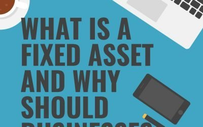 What is a Fixed Asset and Why do Businesses Need to Track Them?