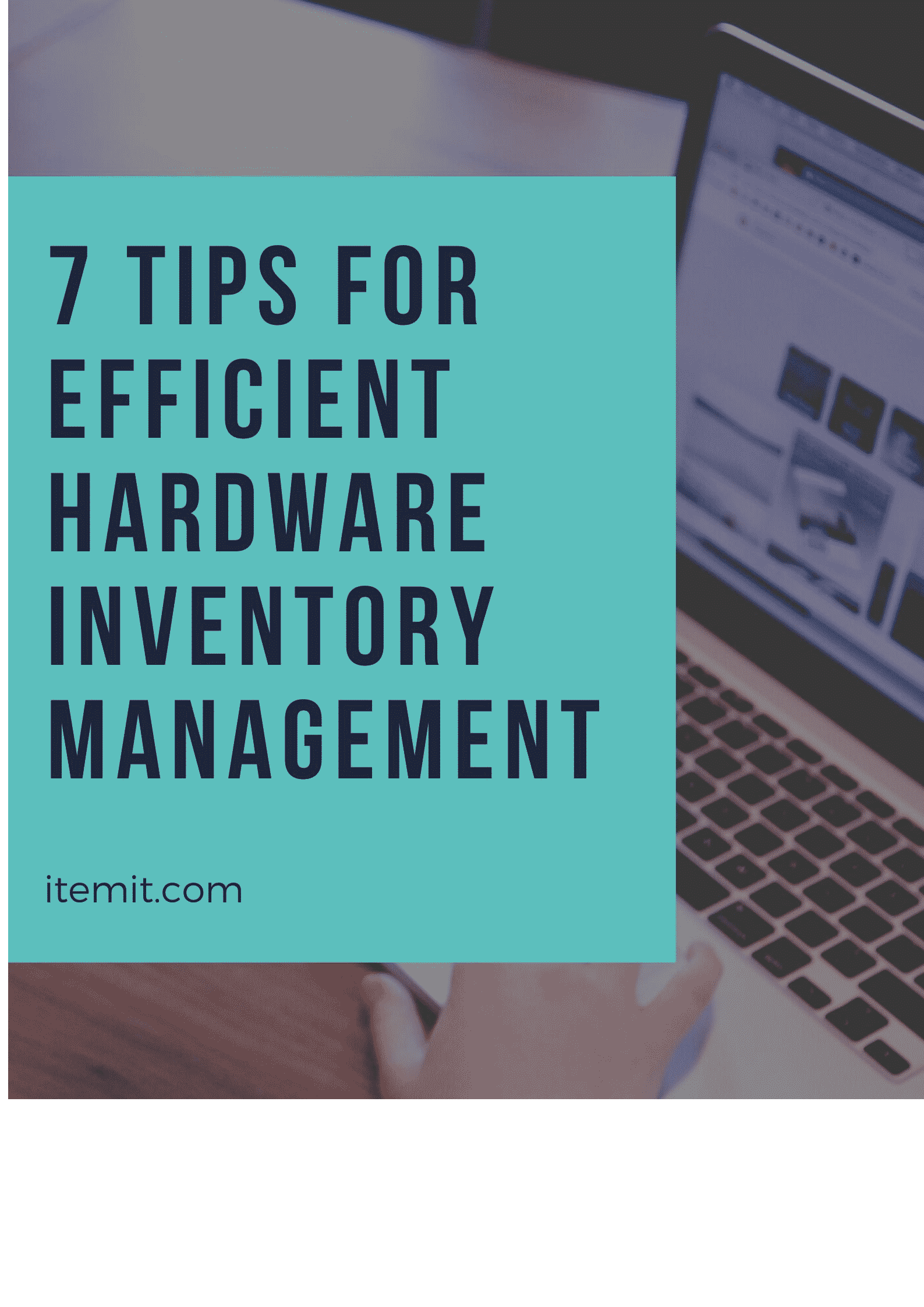 7 tips for efficient hardware inventory management