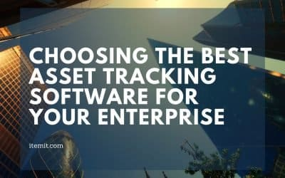 Choosing the Best Asset Tracking Software for your Enterprise
