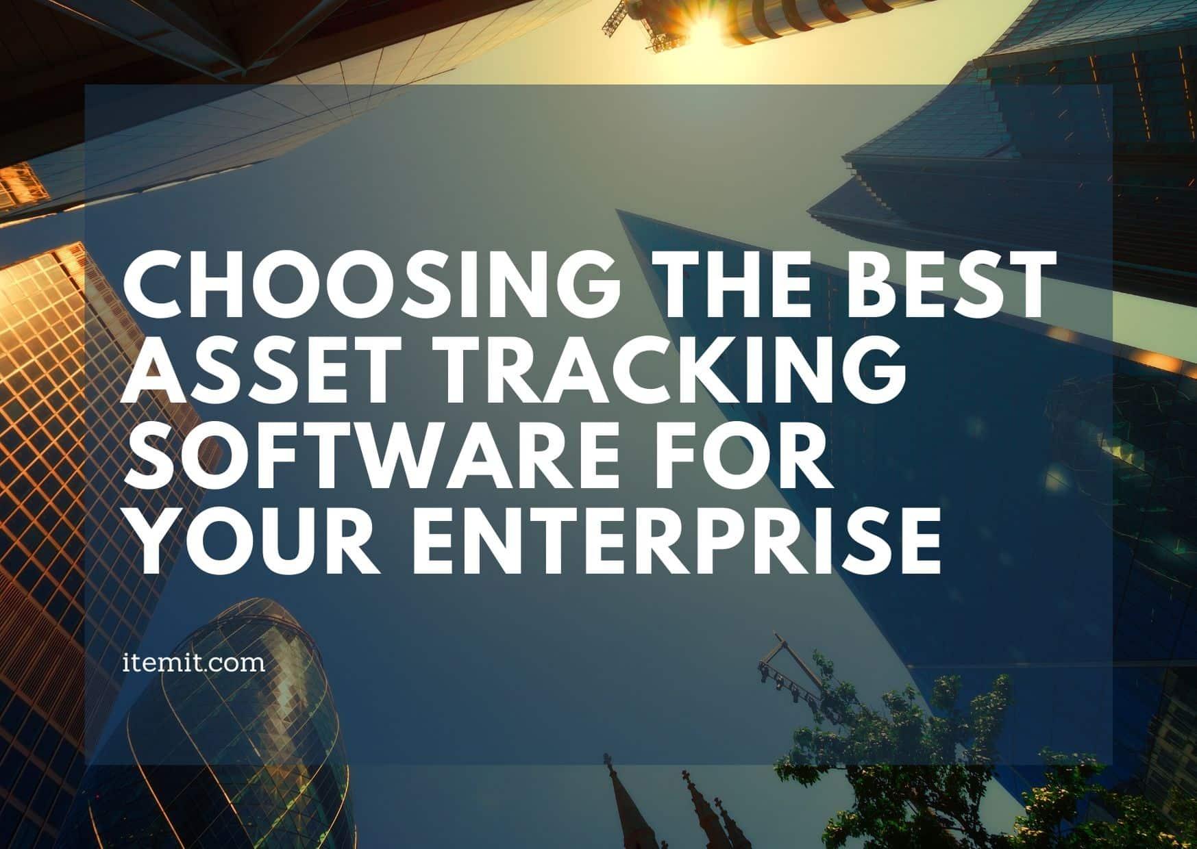 Asset Tracking Software - Choosing the best