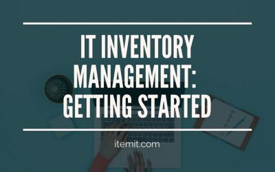 IT Inventory Management: Getting Started