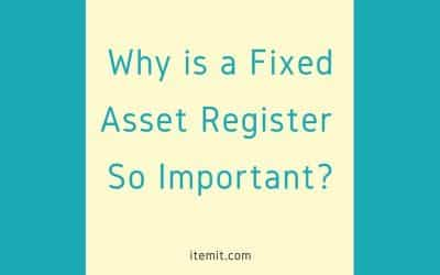 Why is a Fixed Asset Register so Important?