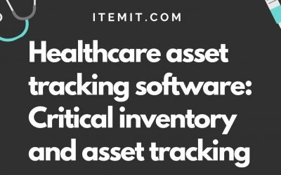 Healthcare asset tracking software: Critical inventory and asset tracking