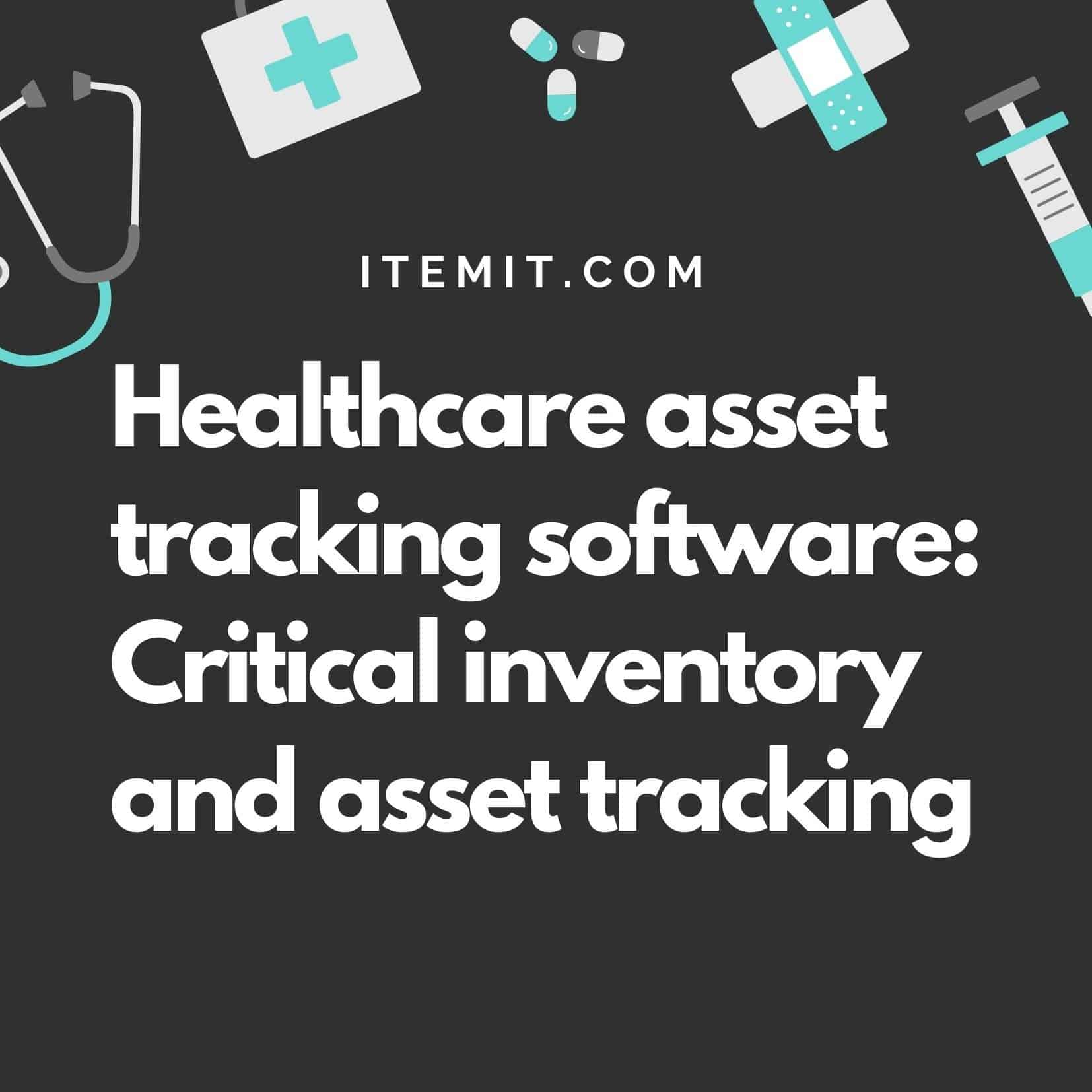 Healthcare asset tracking software Critical inventory and asset tracking