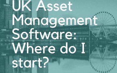 UK Asset Management Software: Where do I start?