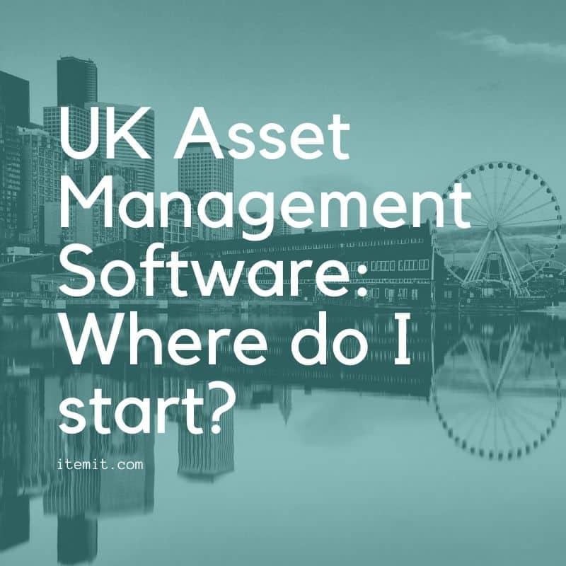 UK Asset Management Software Where do I start?
