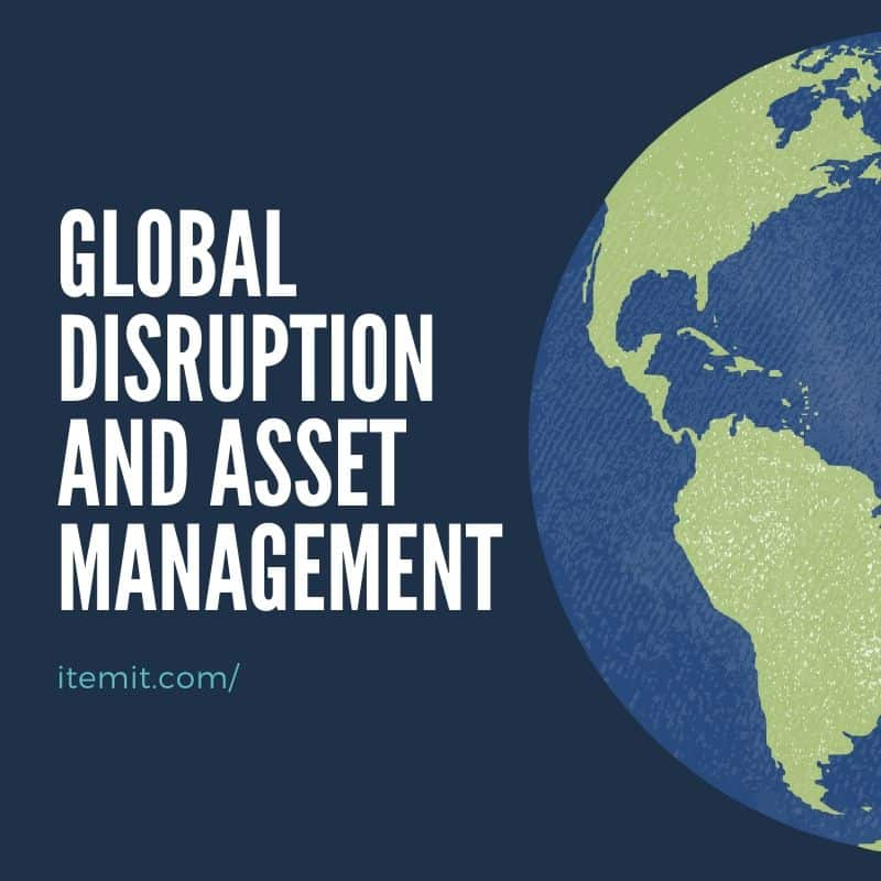 asset management system and global disruption