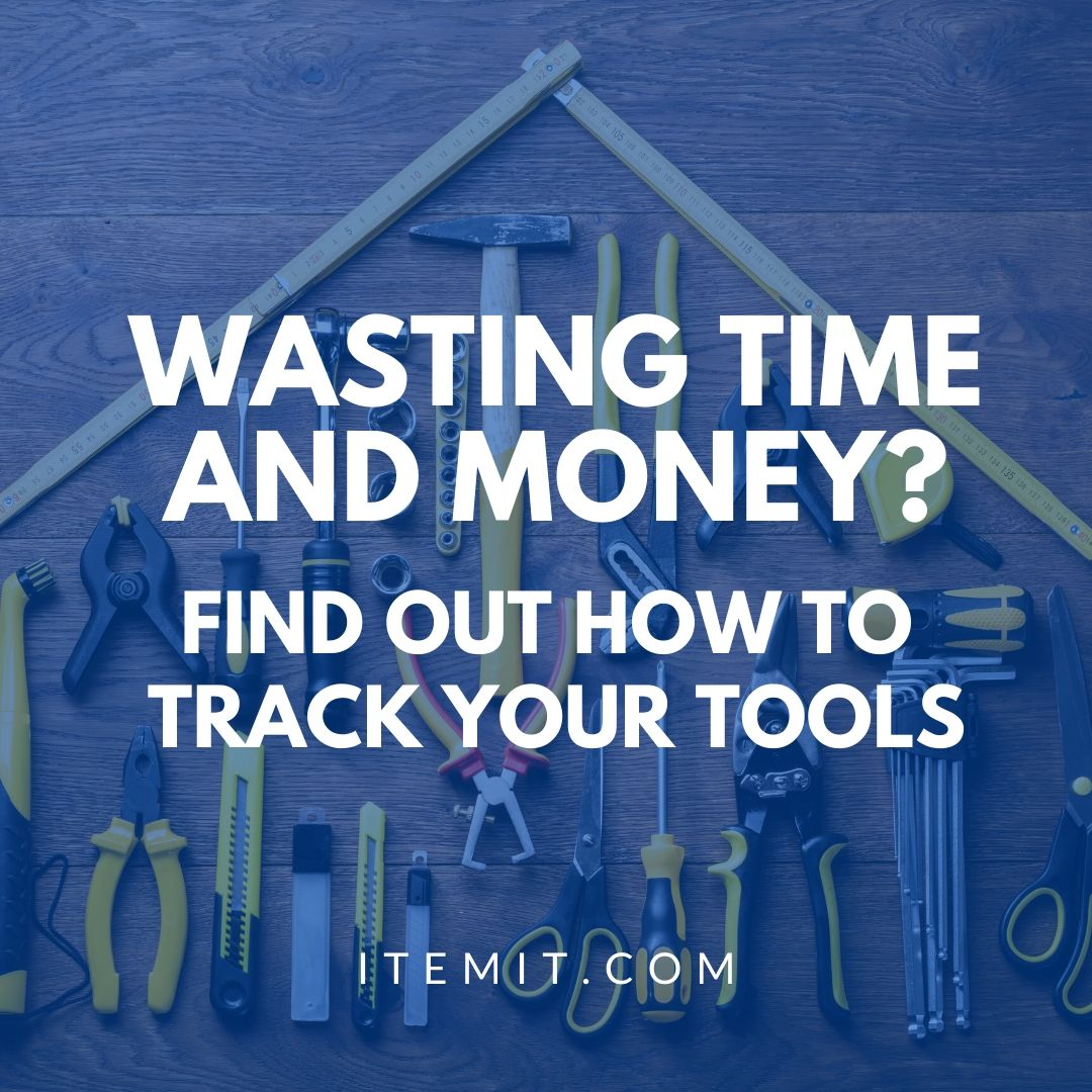 how to track your tools to save time and money