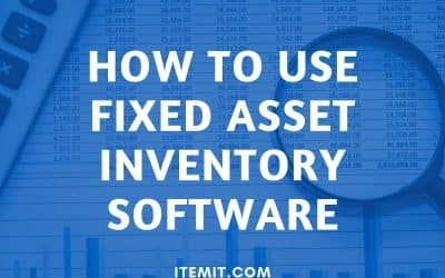 How to Use Fixed Asset Inventory Software