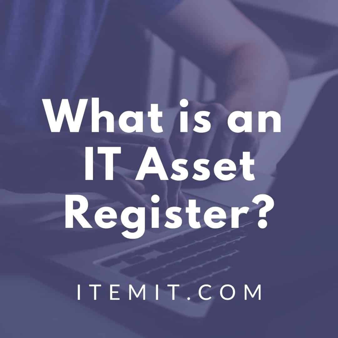 what is an IT asset register?