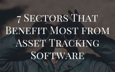 7 Sectors That Benefit Most from Asset Tracking Software