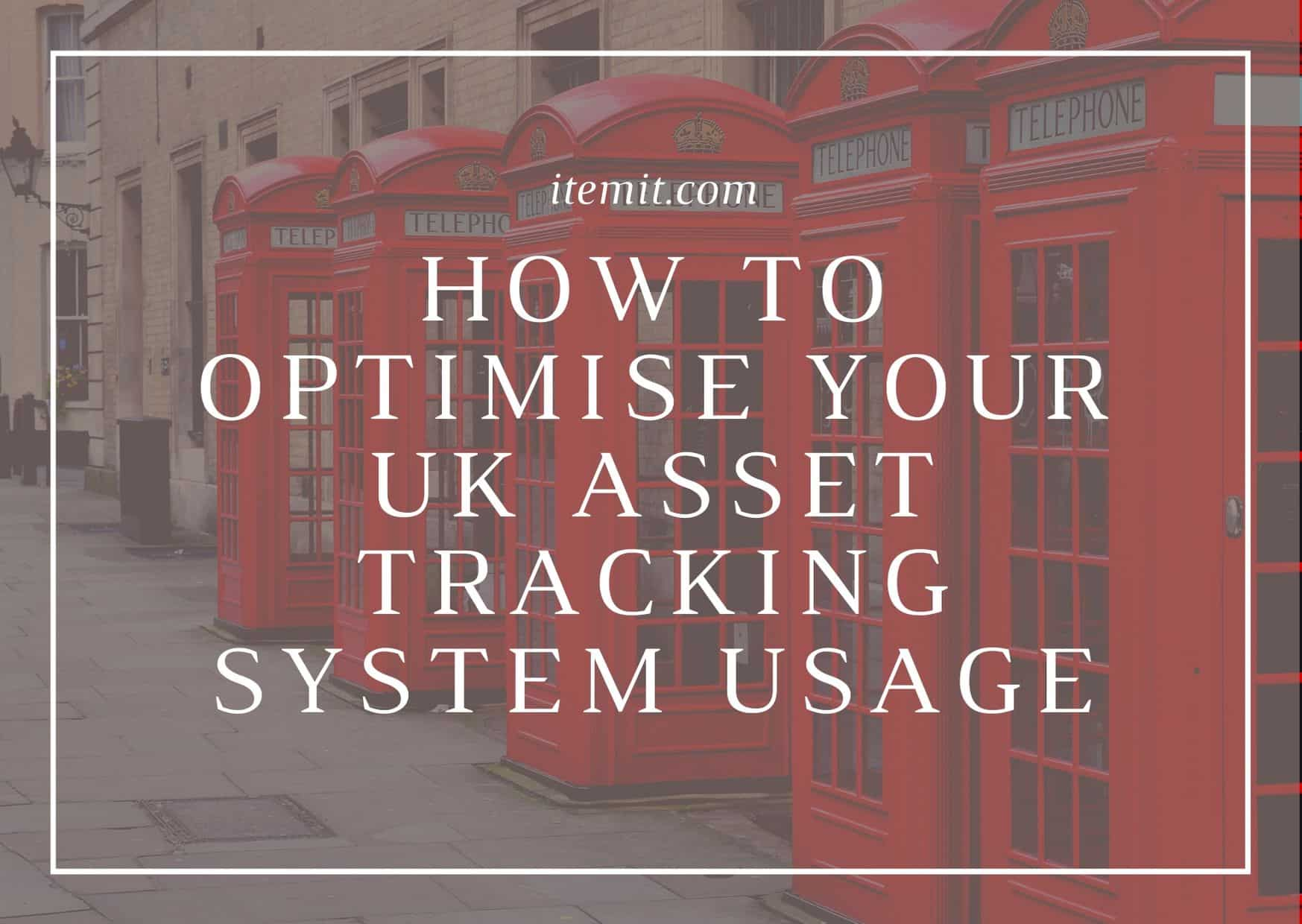 How to Optimise Your UK Asset Tracking System Usage