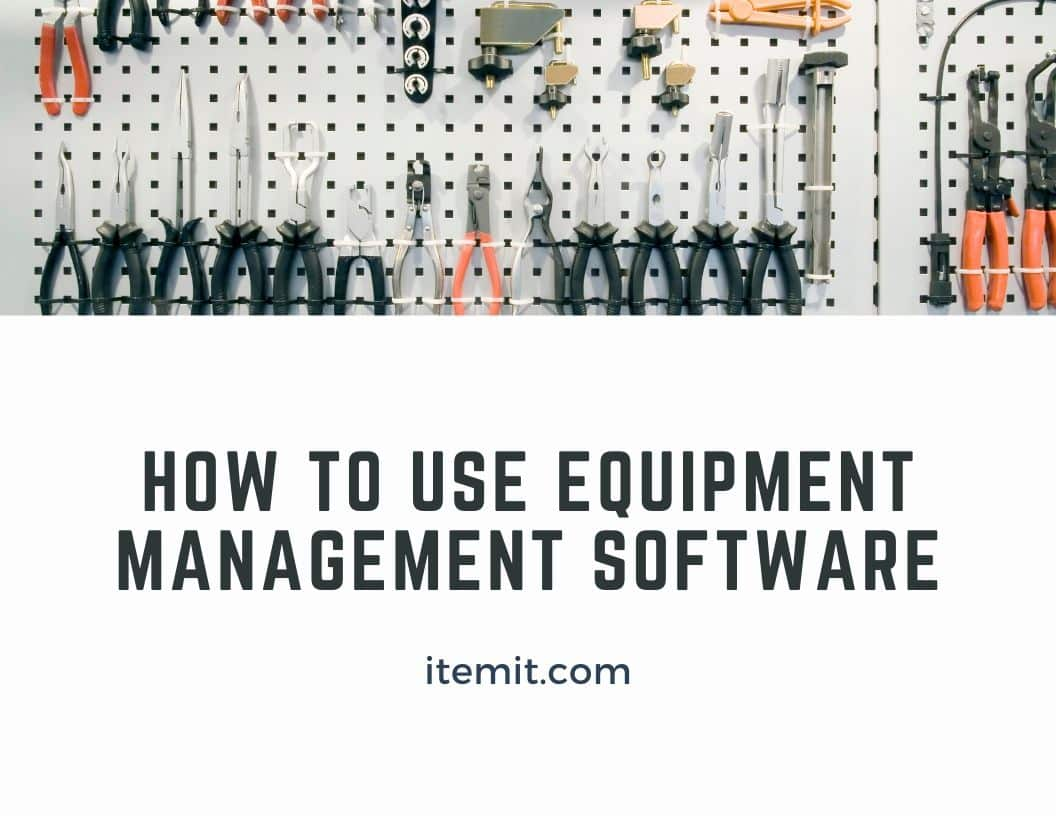 How to use equipment management software