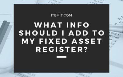 What Information Should I Add to my Fixed Asset Register?