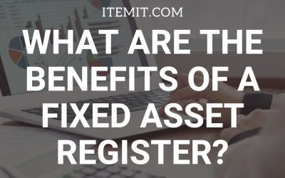 What are the Benefits of a Fixed Asset Register?