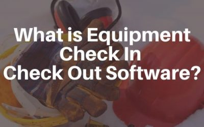 What is Equipment Check In Check Out Software?