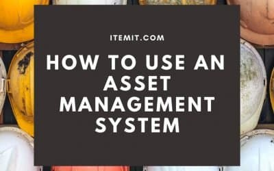 How To Use An Asset Management System