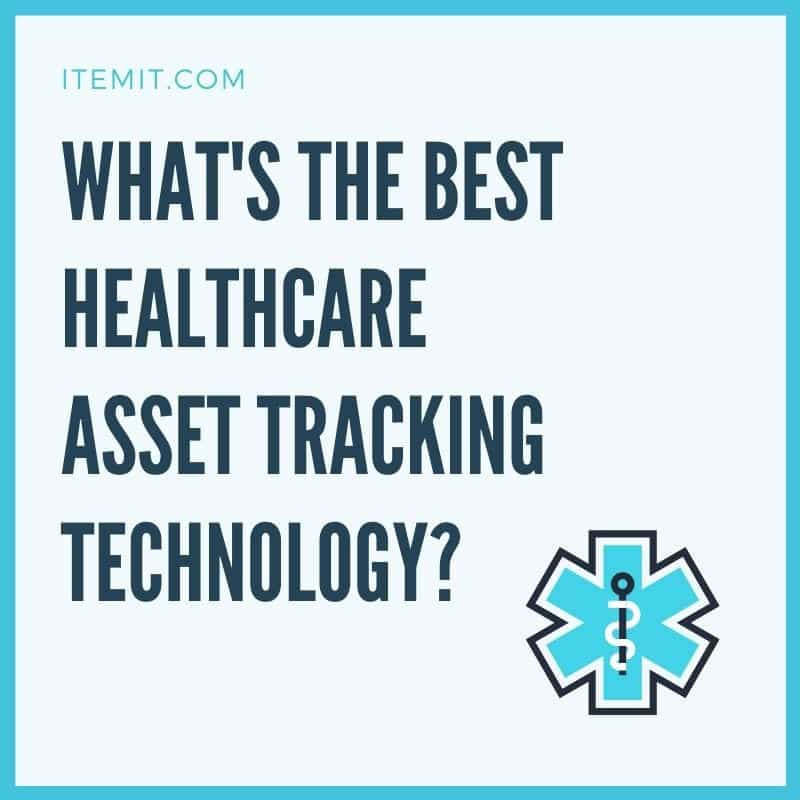 whats the best healthcare asset tracking technology?