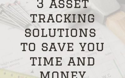 3 Asset Tracking Solutions to Save You Time and Money