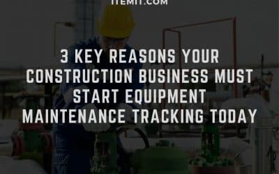 3 Key Reasons your Construction Business Must Start Equipment Maintenance Tracking Today