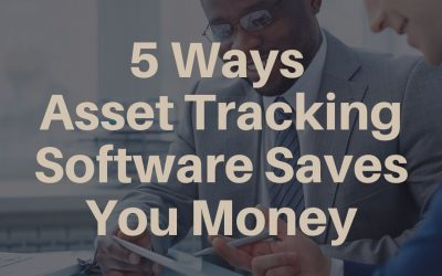 5 Ways Asset Tracking Software Saves You Money