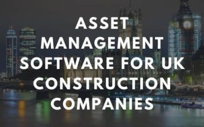 Asset Management Software for UK Construction Companies