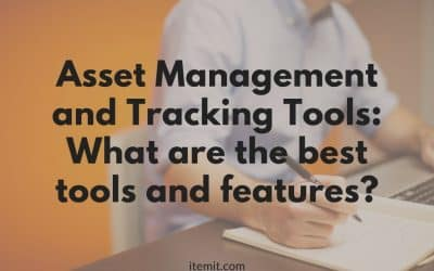 Asset Management and Tracking Tools: What are the best tools and features?