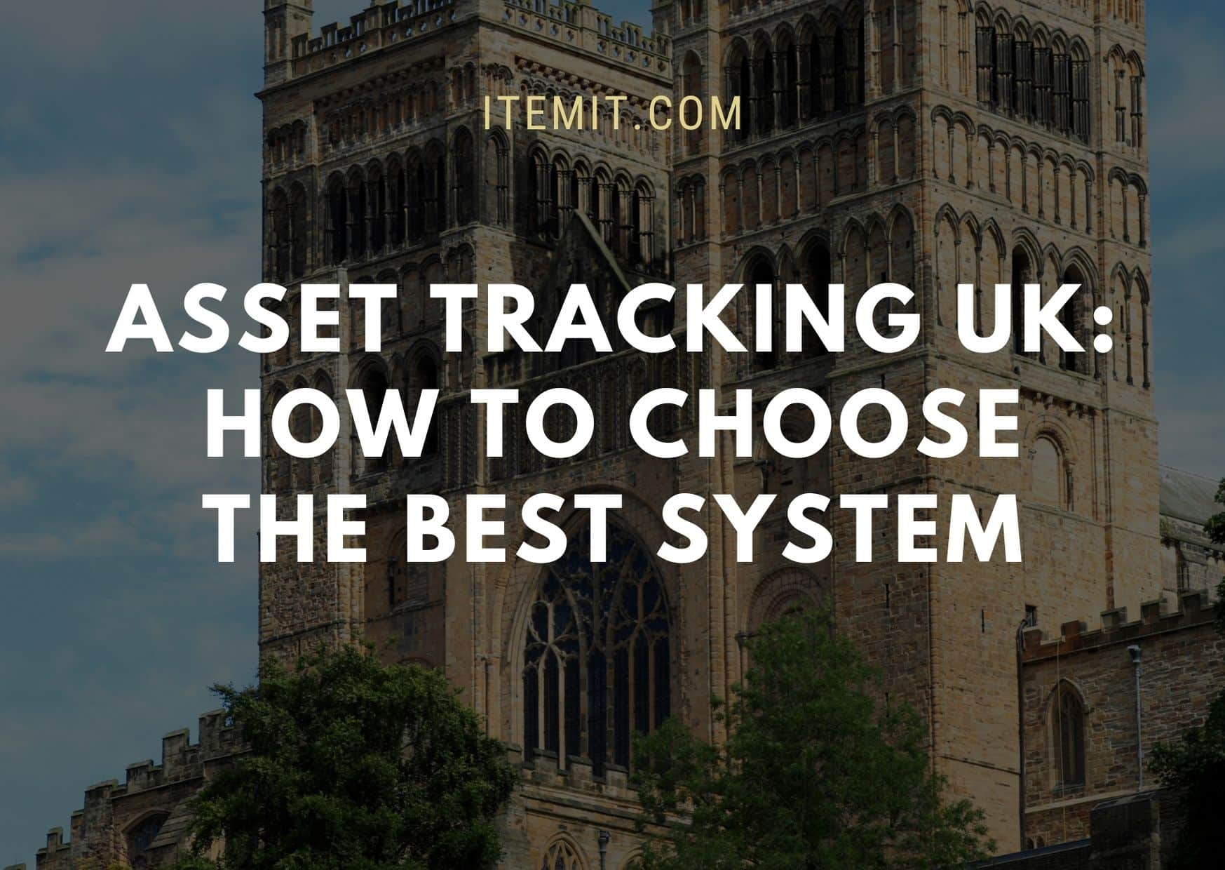 Asset Tracking UK How to Choose the Best System