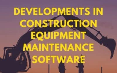 Developments in Construction Equipment Maintenance Software