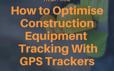 How to Optimise Construction Equipment Tracking With GPS Trackers