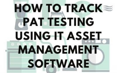 How to Track PAT Testing Using IT Asset Management Software
