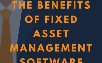 The Benefits of Fixed Asset Management Software