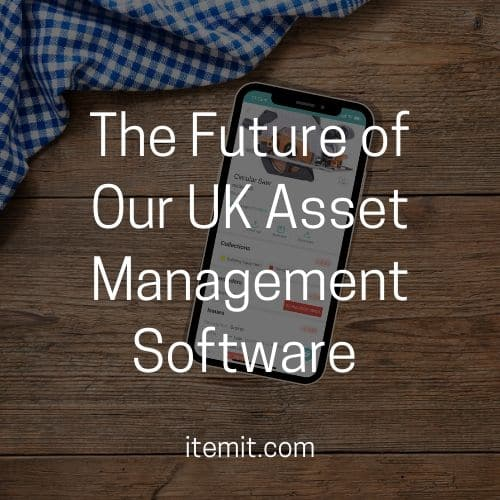 The Future of Our Asset Management Software UK
