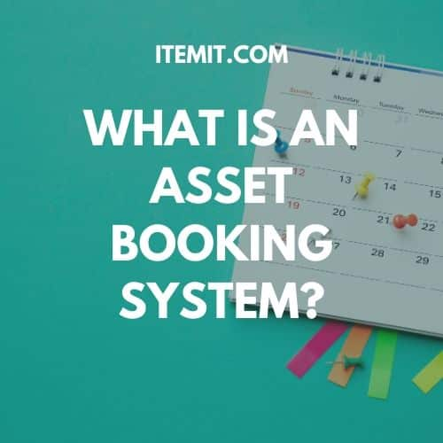 What Is An Asset Booking System?